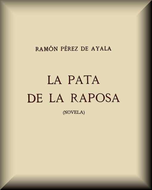 La Pata De La Raposa By Ramon Perez De Ayala A Project Gutenberg