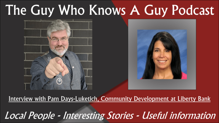 The Guy Who Knows A Guy Podcast, Pam Days Luketich, Liberty Bank