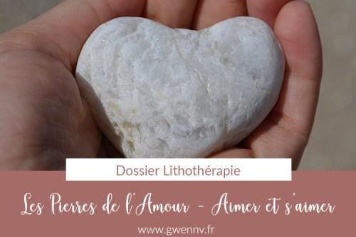 Read more about the article Les pierres de l'Amour – Pour mieux aimer et s'aimer