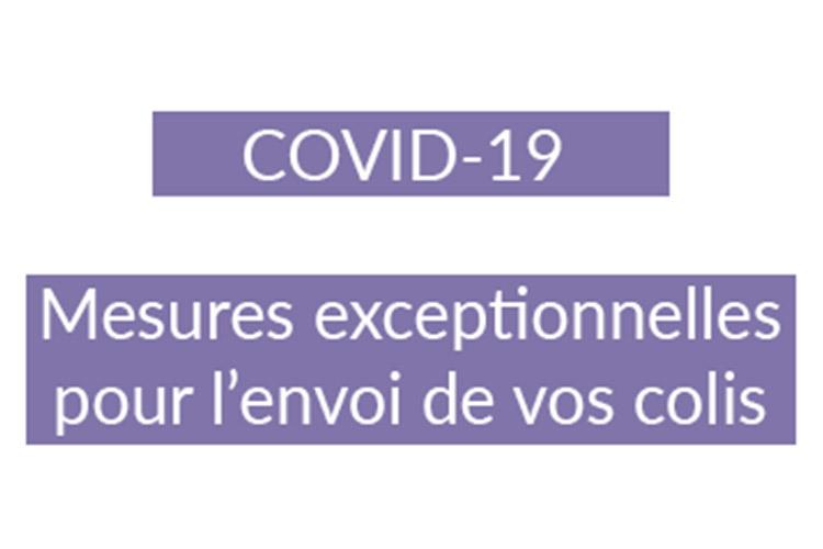 COVID-19 : mesures exceptionnelles pour l'envoi de vos colis