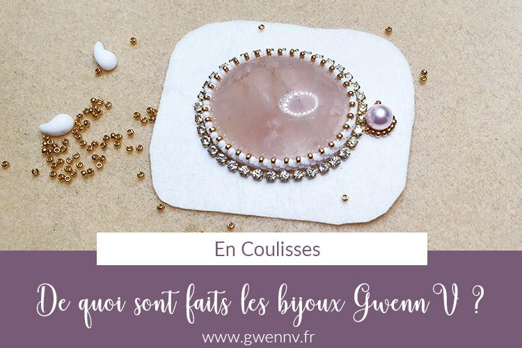 Les matières des bijoux Gwenn V