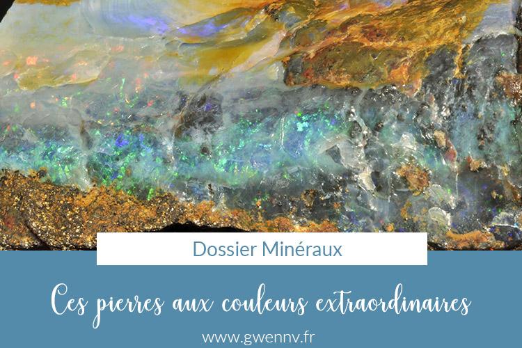 ces pierres aux couleurs extraordinaires