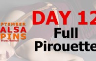 Day 12 – Full Piroutte – Gwepa Salsa Spins