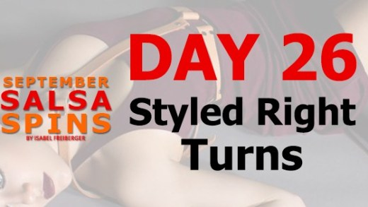 Day 26 - Styled right turns - Gwepa Salsa Spins