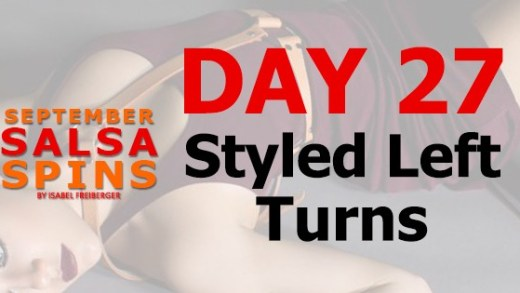 Day 27 - Styled right turns - Gwepa Salsa Spins