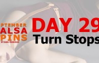 Day 29 – Turn Stops – Gwepa Salsa Spins