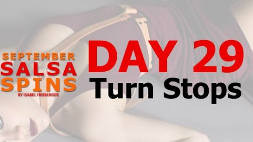 Day 29 - Turn Stops - Gwepa Salsa Spins