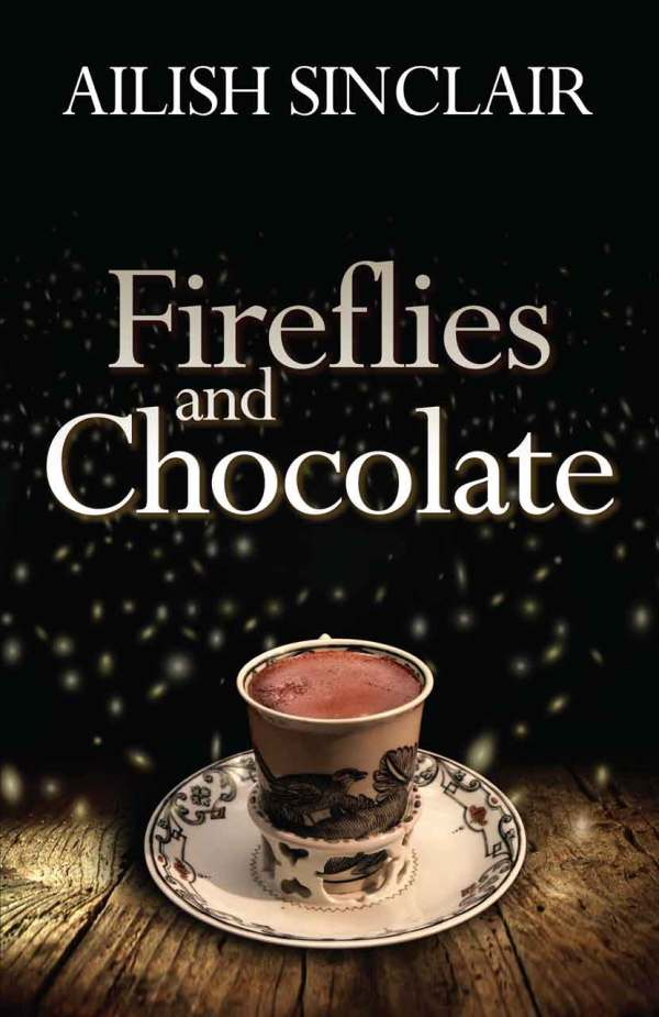 Front cover image of Fireflies and Chocolate by Ailish Sinclair