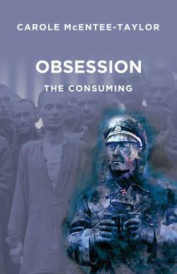 Obsession: The Consuming by Carole McEntee-Taylor front cover image