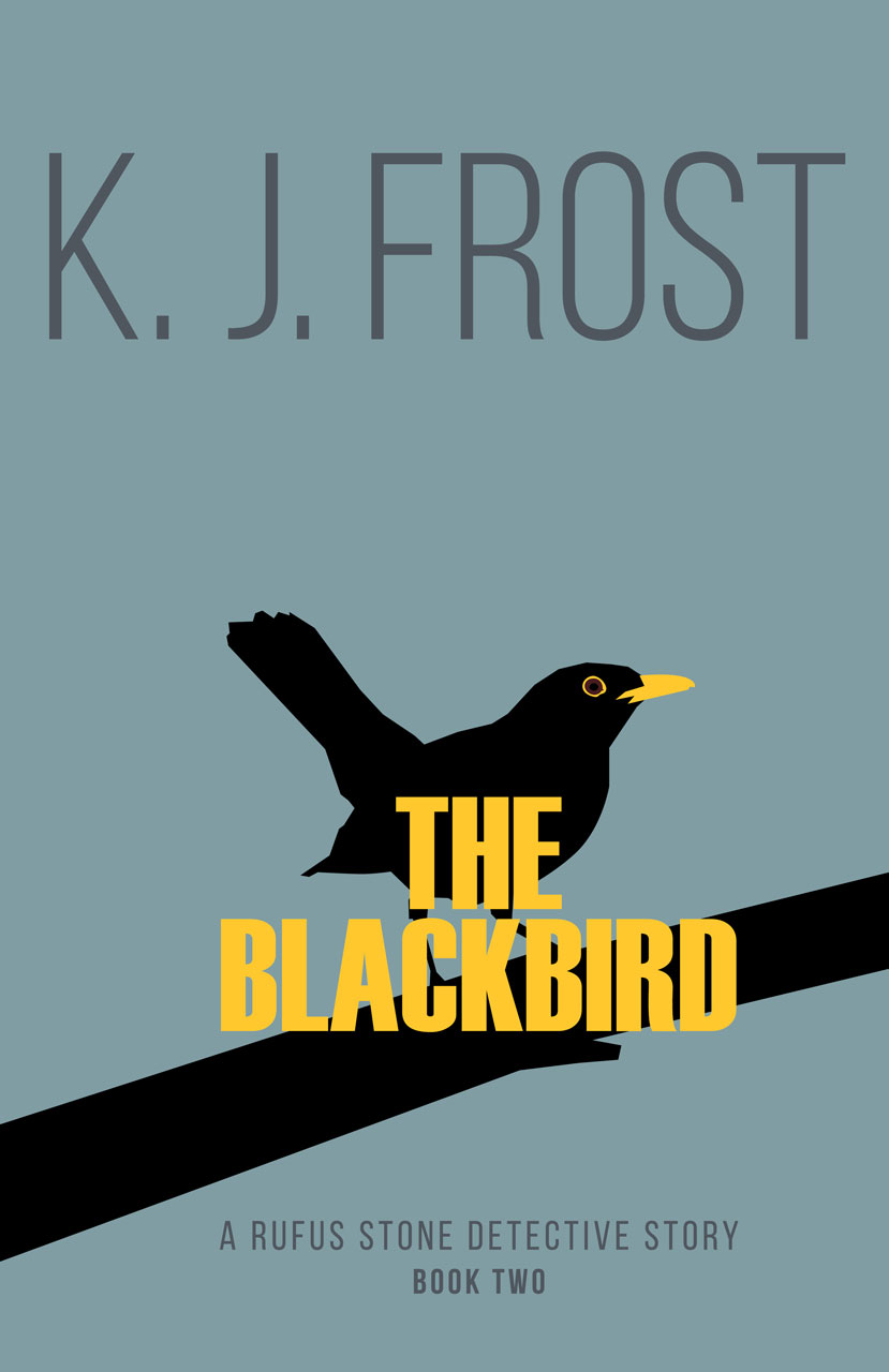 The Blackbird, A Rufus Stone detective story, by K J Frost cover image.