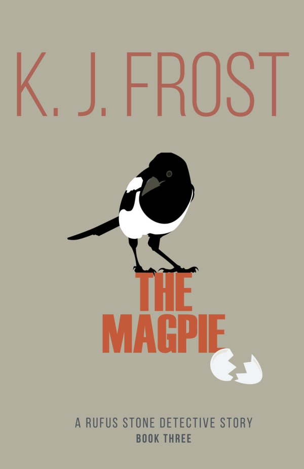 The Magpie, A Rufus Stone detective story, by K J Frost cover image.