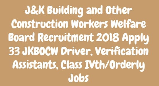 J&K Building and Other Construction Workers Welfare Board Recruitment