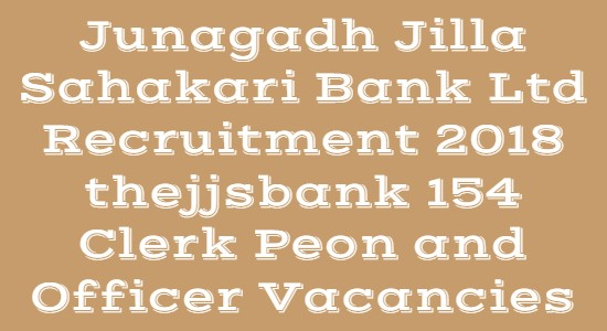 Junagadh Jilla Sahakari Bank Ltd Recruitment 2018