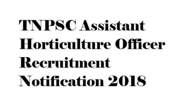 TNPSC Assistant Horticulture Officer Recruitment
