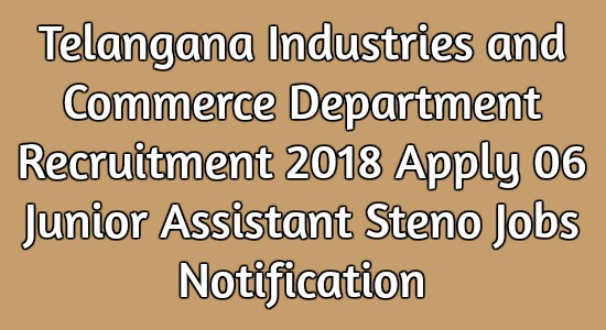 Telangana Industries and Commerce Department Recruitment