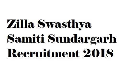 Zilla Swasthya Samiti Sundargarh Recruitment 2018