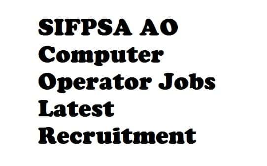 SIFPSA Recruitment 2018