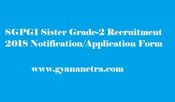 SGPGI Sister Grade II Recruitment 2018