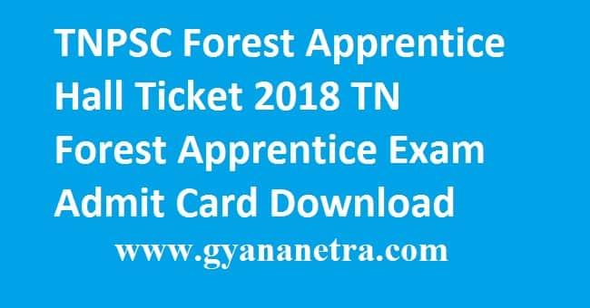 TNPSC Forest Apprentice Hall Ticket 2018
