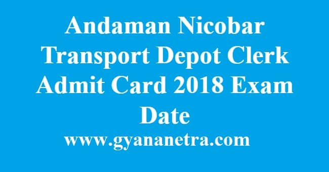 Andaman Nicobar Transport Depot Clerk Admit Card
