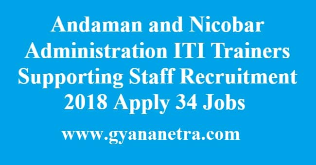 Andaman and Nicobar Administration ITI Trainers Supporting Staff Recruitment