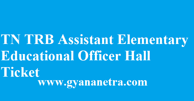 TN TRB Assistant Elementary Educational Officer Hall Ticket 2018