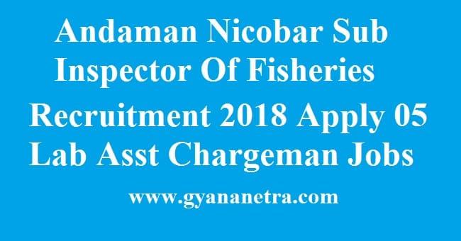 Andaman Nicobar Sub Inspector Of Fisheries Recruitment