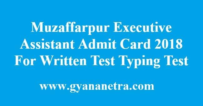 Muzaffarpur Executive Assistant Admit Card