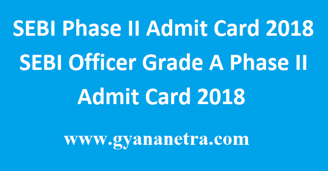 SEBI Phase II Admit Card 2018