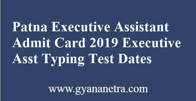 Patna Executive Assistant Admit Card