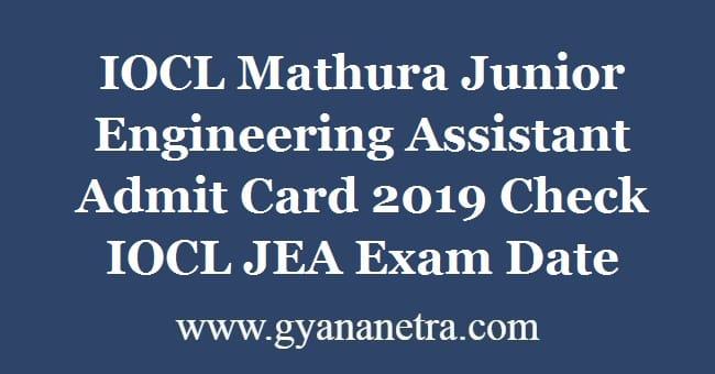 IOCL Mathura Junior Engineering Assistant Admit Card