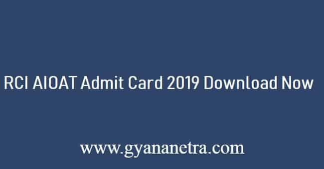 RCI AIOAT Admit Card 2019