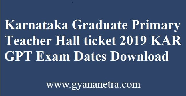 Karnataka Graduate Primary Teacher Hall ticket