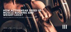 Wie beschleunigt Activewear den Muskelaufbau und den Gewichtsverlust?