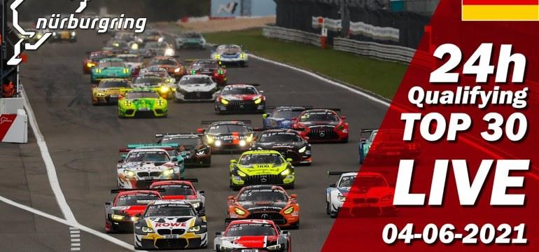 2021 LIVE: Nürburgring 24h TOP Qualifying   🇩🇪 ADAC TOTAL 24h Rennen