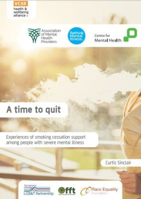 thumbnail of report cover for 'A time to quit: Experiences of smoking cessation support among people with severe mental illness'