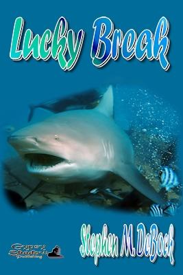 Lucky Break by Stephen M. DeBock