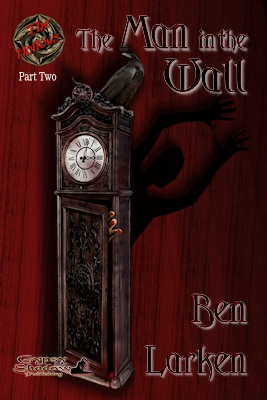 The Man in the Wall (Hollows Part Two) by Ben Larken