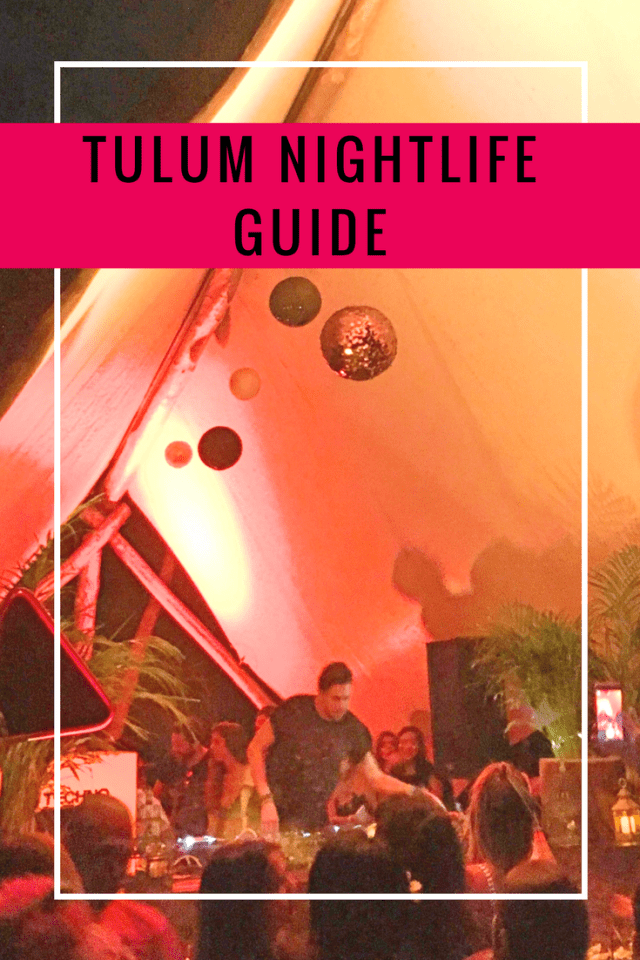 A guide on where to party in Tulum beach and Tulum town. A complete guide to nightlife in Tulum, Mexico. #GypsySols #Mexico #Tulum #TulumNightLife #TulumParty #TulumDJ #TulumTravel