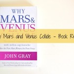 Why Mars and Venus Collide – Book Review