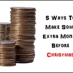 Thrifty Thursday – 5 Ways To Make Some Extra Money Before Christmas