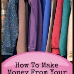 Thrifty Thursday – How To Make Money From Your Unwanted Clothes
