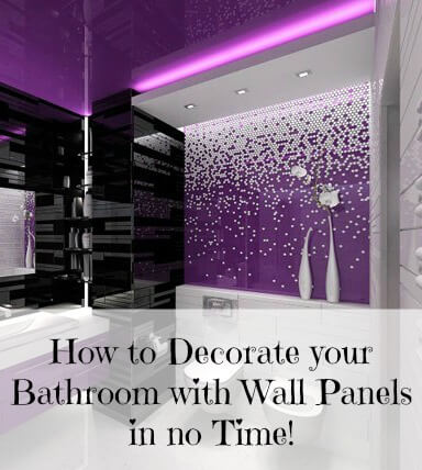 How to decorate your bathroom with wall panels in no time!