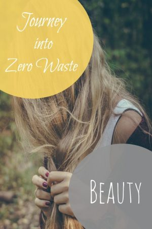 Journey into Zero Waste Beauty