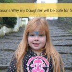 20 Reasons Why my Daughter will be Late for School
