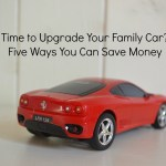 Time to Upgrade Your Family Car? Five Ways You Can Save Money