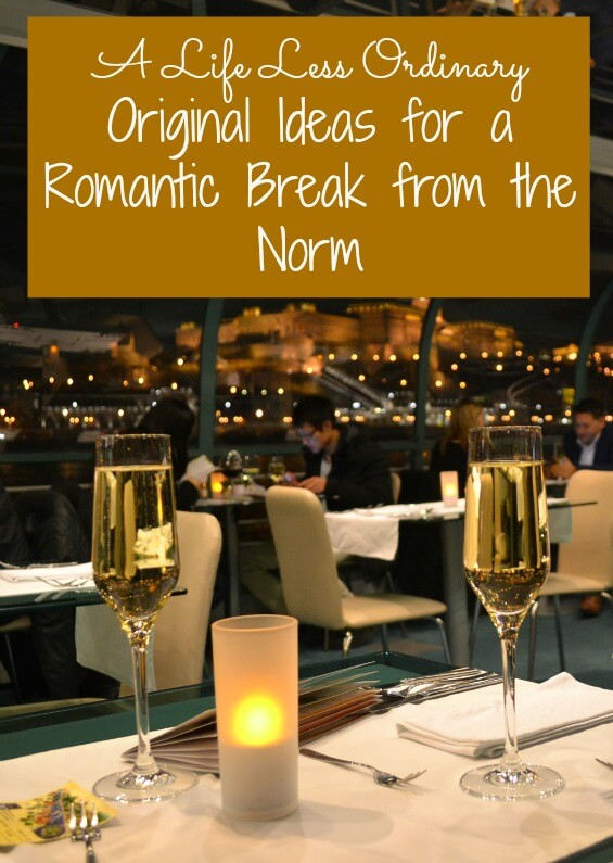A Life Less Ordinary – Original Ideas for a Romantic Break from the Norm