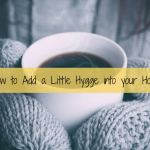 How to Add a Little Hygge into your Home
