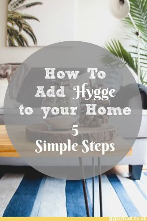 How to add Hygge into your home in 5 simple steps