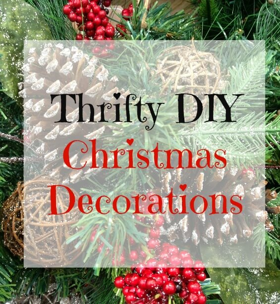 Thrifty DIY Christmas Decorations